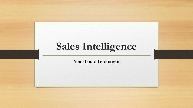 Sales Intelligence You should be doing it