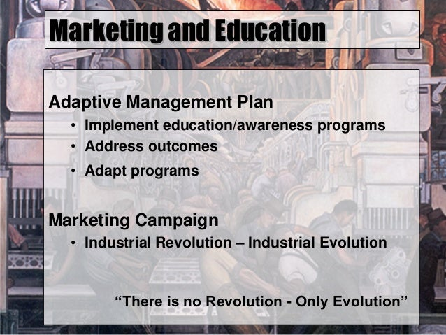 Marketing and Education Adaptive Management Plan • Implement education/awareness programs • Address outcomes • Adapt progr...