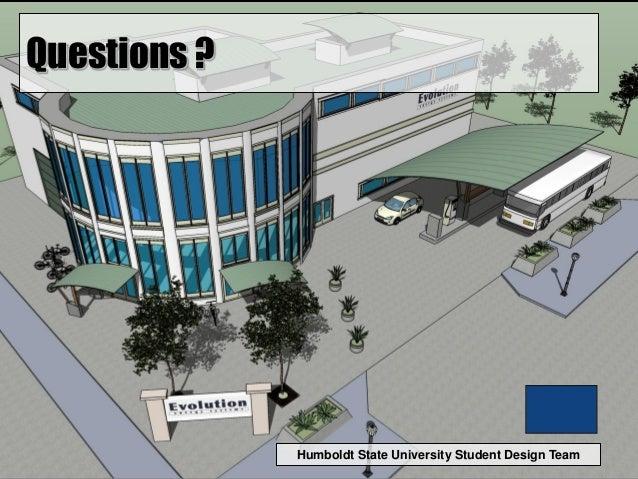 Humboldt State University Student Design Team Questions ?
