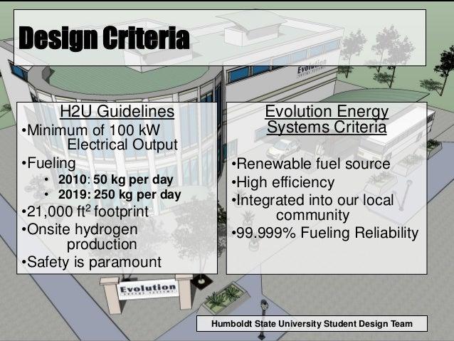 Humboldt State University Student Design Team Design Criteria H2U Guidelines •Minimum of 100 kW Electrical Output •Fueling...