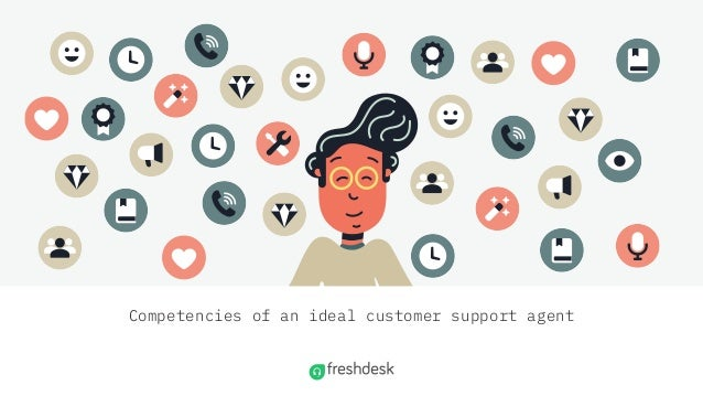 Competencies of an ideal customer support agent
