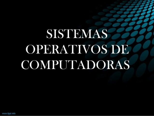 SISTEMAS OPERATIVOS DE COMPUTADORAS