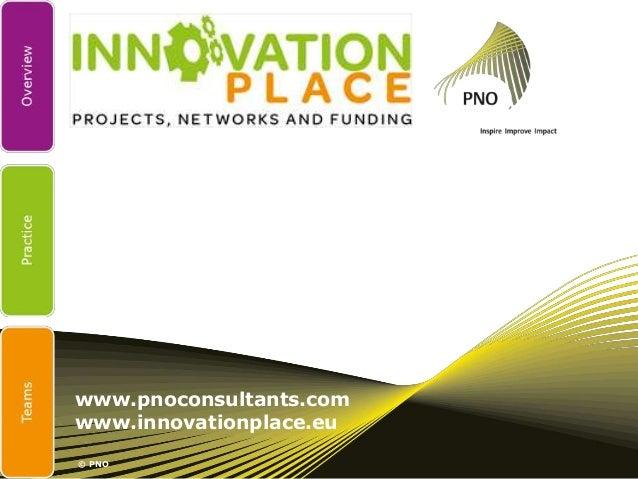 www.pnoconsultants.comwww.innovationplace.eu© PNO