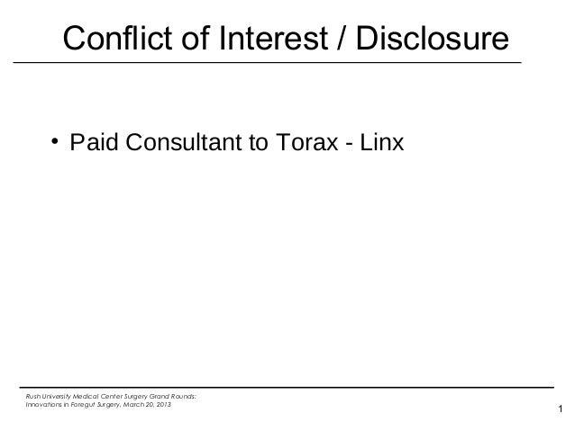 Conflict of Interest / Disclosure       • Paid Consultant to Torax - LinxRush University Medical Center Surgery Grand Roun...