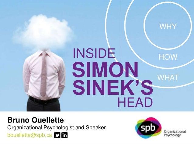 Bruno Ouellette  Organizational Psychologist and Speaker  bouellette@spb.ca  SPB ORGANIZATIONAL PSYCHOLOGY | spb.ca  WHY  ...
