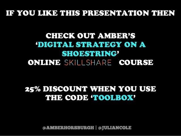 https://twitter.com/amberhorsburgh https://twitter.com/juliancolehttp://www.skillshare.com/Build-an-Audience-A-Macklemore-...