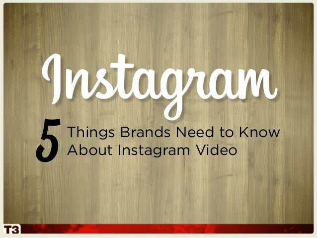 Things Brands Need to KnowAbout Instagram Video5