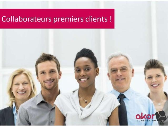 Collaborateurs premiers clients !
