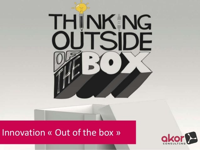 Innovation « Out of the box »
