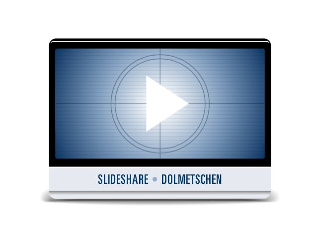 SLIDESHARE • DOLMETSCHEN
