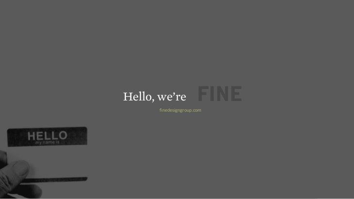Hello, we're      finedesigngroup.com