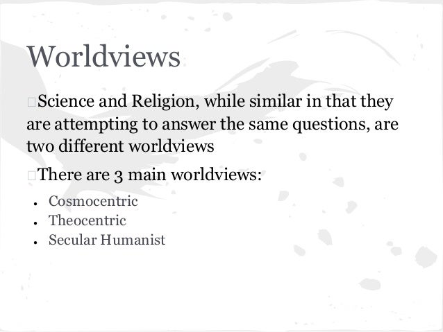 worldview religion and god Understanding your personal worldview is important because this is how we assess all aspects of life religion describes our connection to god as the one thing.