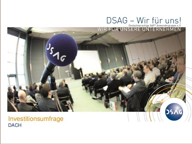 © 1 DSAG e.V. Investitionsumfrage DACH