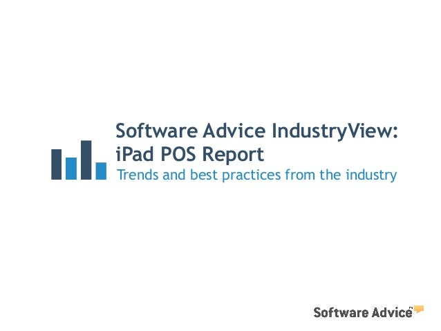 Software Advice IndustryView: iPad POS Report Trends and best practices from the industry
