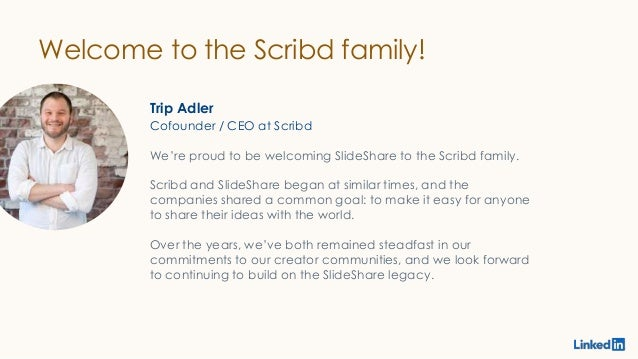 Welcome to the Scribd family! Trip Adler We're proud to be welcoming SlideShare to the Scribd family. Scribd and SlideShar...