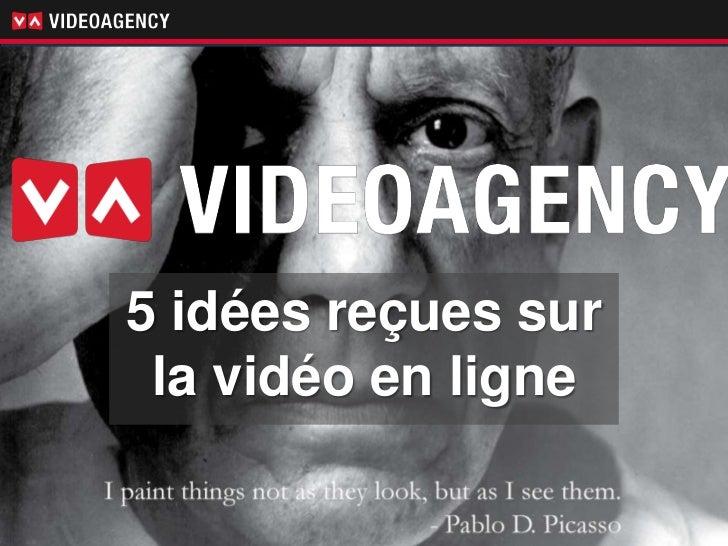 5 idées reçues          sur la vidéo en               ligne5 idées reçues sur la vidéo en ligne
