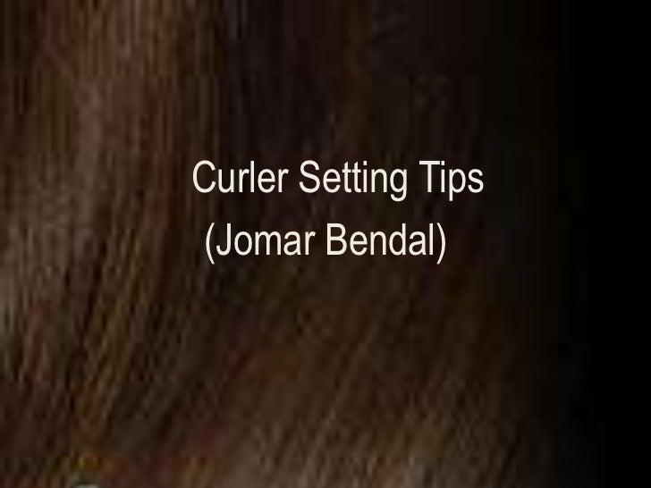 Curler Setting Tips (Jomar Bendal)