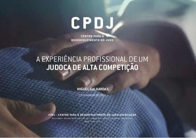CPDJ - CENTRO PARA O DESENVOLVIMENTO DO JUDO ASSOCIAÇÃO RUA PROF. FRANCISCO GENTIL N27, 3FRENTE, 1600-622 LISBOA, PORTUGAL...