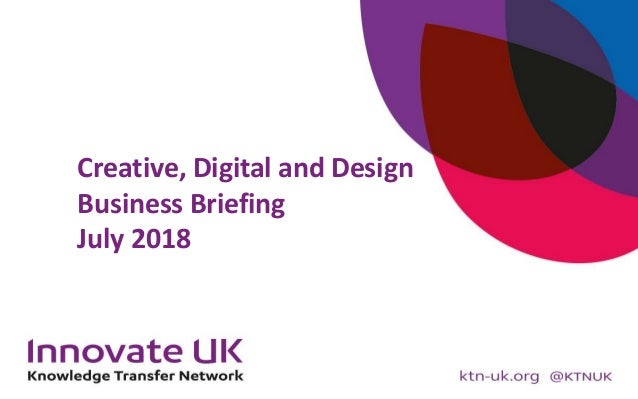 Creative, Digital and Design Business Briefing July 2018