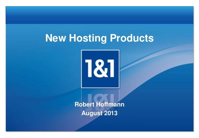 New Hosting Products Robert Hoffmann August 2013