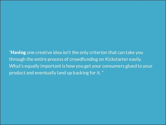 20 Amazing Kickstarter Tips That Can Turn Your Crowdfunding Journey Into a Mesmerising Ride Slide 2
