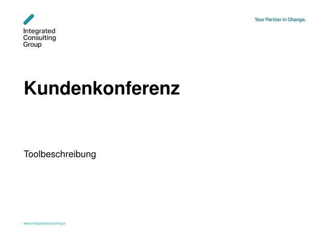 www.integratedconsulting.at 1 Kundenkonferenz Toolbeschreibung