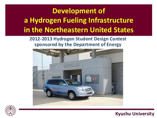 Development of a Hydrogen Fueling Infrastructure in the Northeastern United States 2012-2013 Hydrogen Student Design Conte...