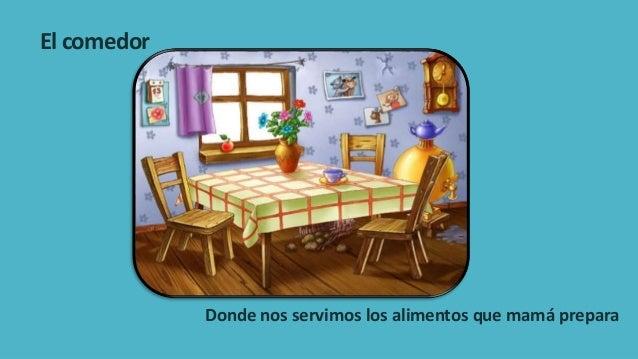 La casa y sus dependencias for Cosas del comedor