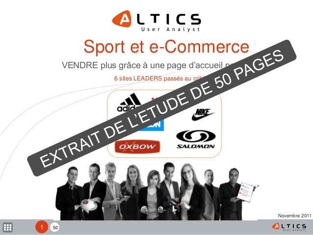 50 6 sites LEADERS passés au crible Sport et e-Commerce VENDRE plus grâce à une page d'accueil performante Novembre 2011 1