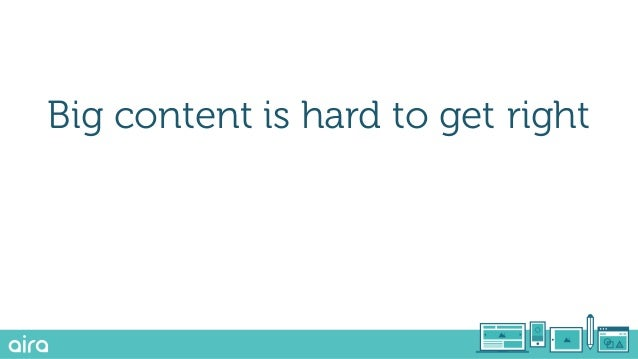 Big content is hard to get right