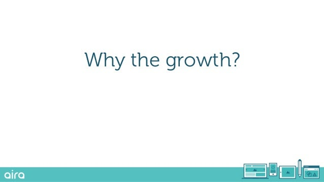 Why the growth?
