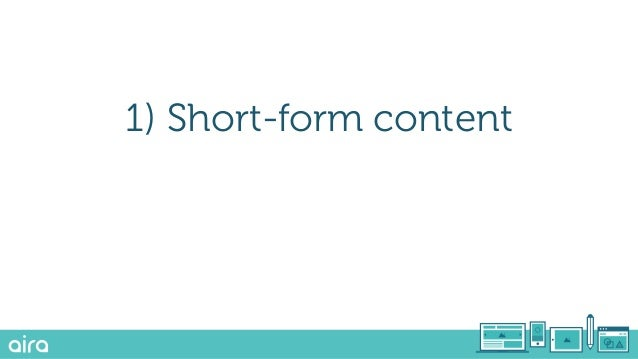 2) Long-form, in-depth content