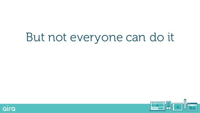 But not everyone can do it