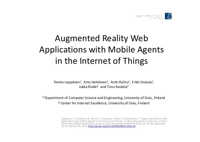 Augmented Reality Web Applications with Mobile Agents in the Internet of Things Leppänen, T., Heikkinen, A., Karhu, A., Ha...
