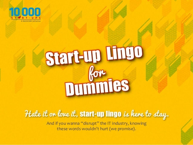 "Lingo tart-up S for  mies Dum Hate it or love it, start-up lingo is here to stay. And if you wanna ""disrupt"" the IT indust..."