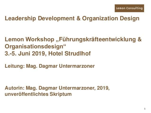 """1 Leadership Development & Organization Design Lemon Workshop """"Führungskräfteentwicklung & Organisationsdesign"""" 3.-5. Juni..."""