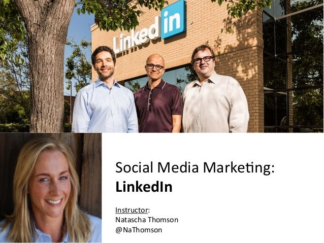 CnfidentialMarketingXLerator SocialMediaMarke-ng: LinkedIn  Instructor: NataschaThomson @NaThomson