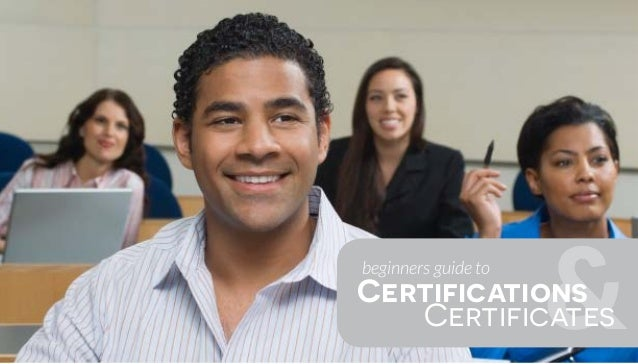 &beginners guide to Certifications Certificates