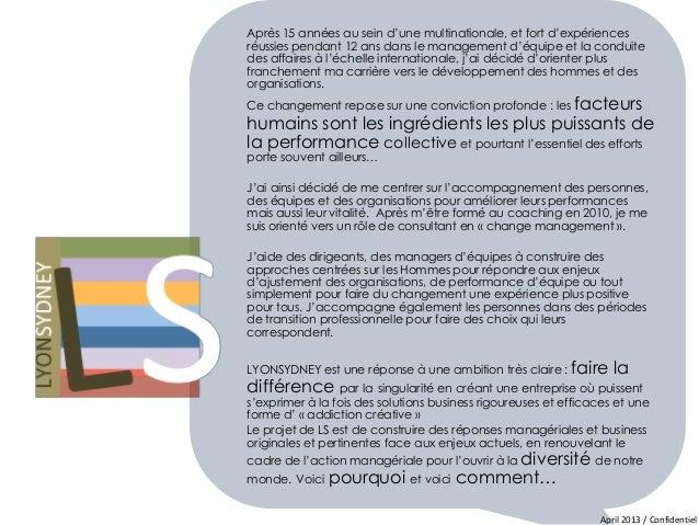 April 2013 / Confidentiel Après 15 années au sein d'une multinationale, et fort d'expériences réussies pendant 12 ans dans...