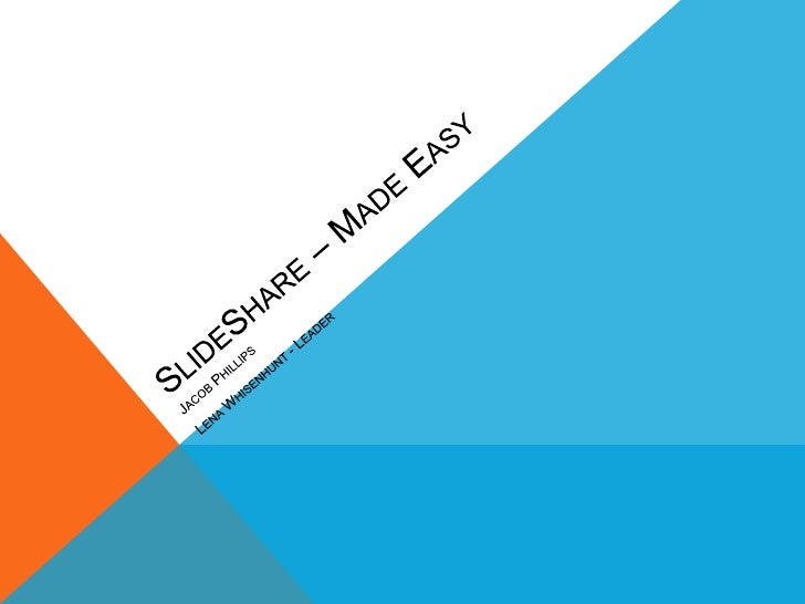 """SLIDESHARE        According to SlideShare.net:     """"The best way to share presentations,     documents, and professional v..."""
