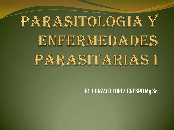 DR. GONZALO LOPEZ CRESPO.Mg.Sc.