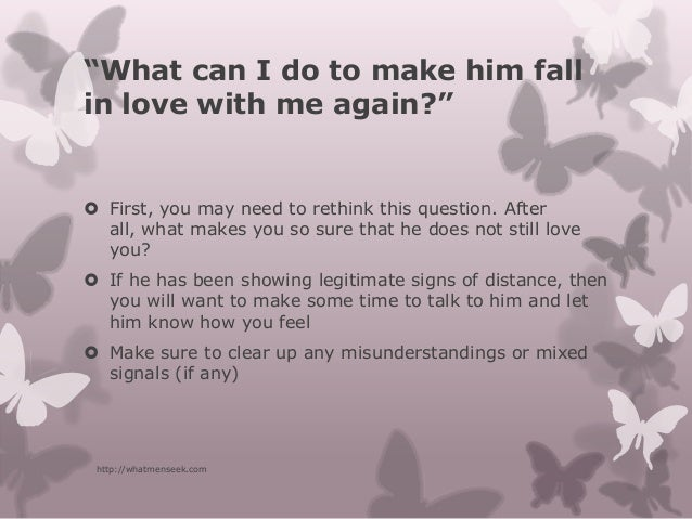 How can i make a man love me