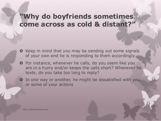 when a man is distant