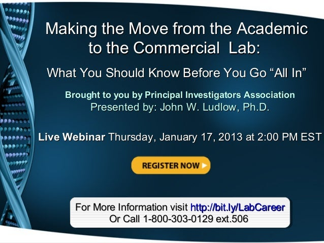 """Making the Move from the Academic      to the Commercial Lab: What You Should Know Before You Go """"All In""""     Brought to y..."""