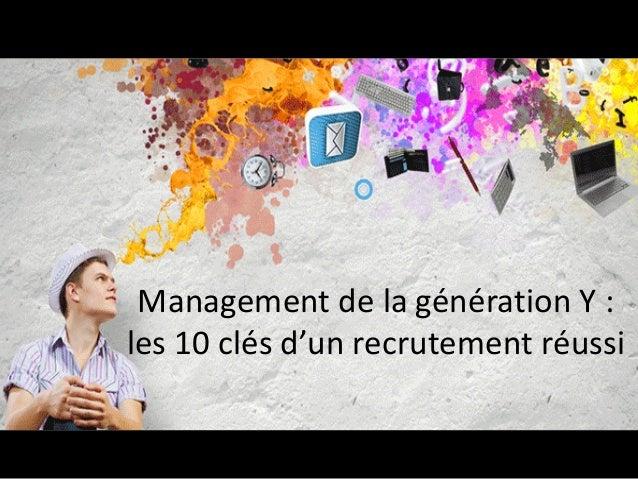 Management de la génération Y : les 10 clés d'un recrutement réussi