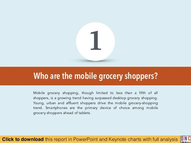 Click to download this report in PowerPoint and Keynote charts with full analysis Who are the mobile grocery shoppers? 1 M...