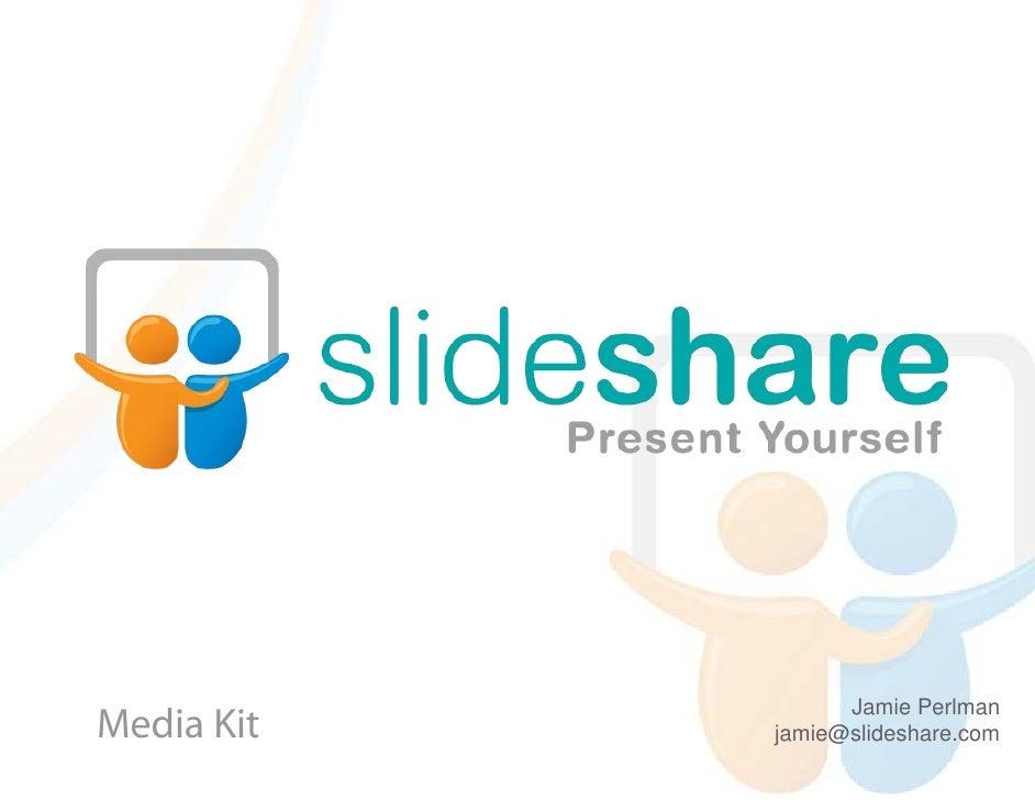 Jamie Perlman Media Kit   jamie@slideshare.com