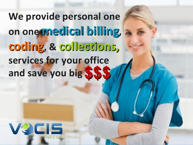 We provide personal oneon one medical billing,coding, & collections,services for your officeand save you big $$$