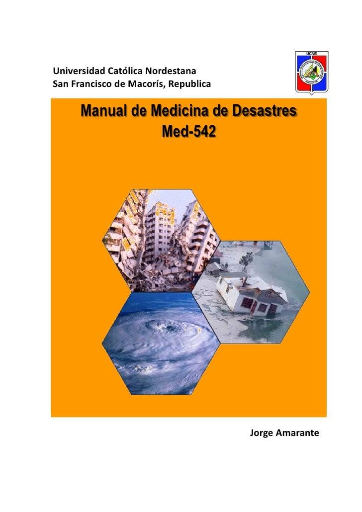 Universidad Católica NordestanaSan Francisco de Macorís, Republica      Manual de Medicina de Desastres                 Me...