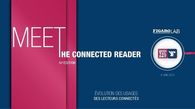 IVe EDITION 9 JUNE 2015 ÉVOLUTION DES USAGES DES LECTEURS CONNECTÉS